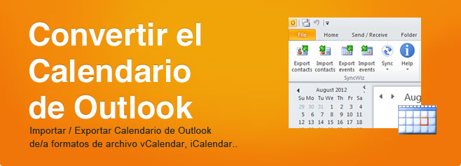 Convertir el Calendario de Outlook. Importar / Exportar Calendario de Outlook de/a formatos de archivo vCalendar, iCalendar.
